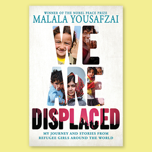 We are displaced Malala Yousafzai My journey and stories from refugee girls around the world