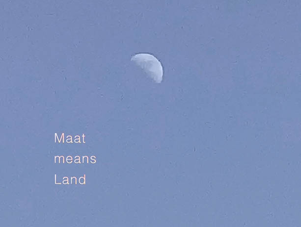 Maat Means Land