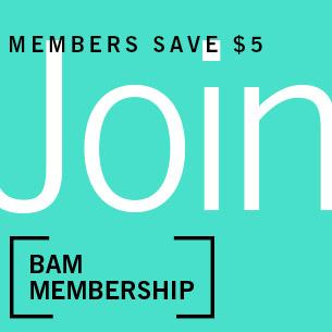 Members save $5, Join BAM membership