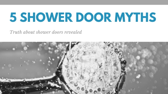 5 Shower Door Myths