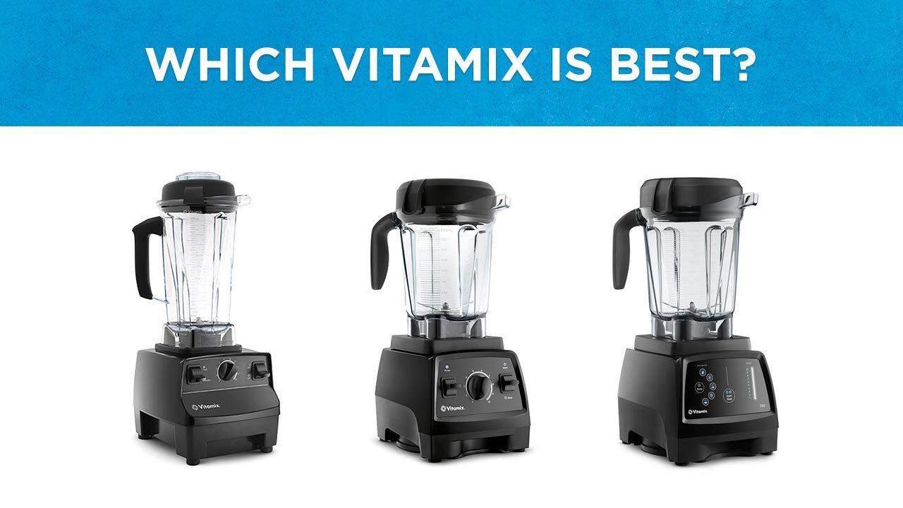 Which Vitamix Is Best