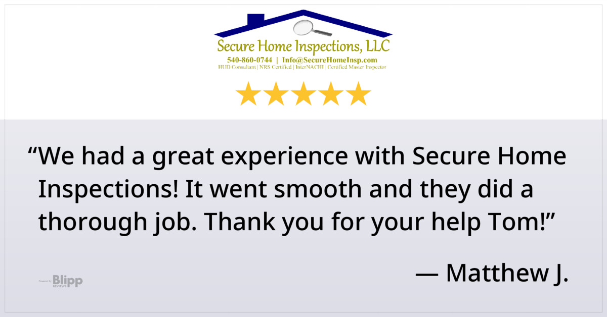 We had a great experience with Secure Home Inspections! It went smooth and they did a thorough job. Thank you for your help Tom!