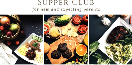 "three images of food and heading ""Supper Club for New & Expectant Parents"""