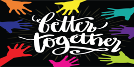"""white text saying """"better together"""" surrounded by multicolored hands"""