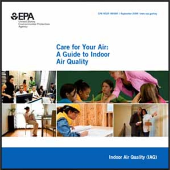 """Cover of EPA publication, """"Care for Your Air: A Guide to Indoor Air Quality""""online at http://www.epa.gov/iaq/pdfs/careforyourair.pdf"""