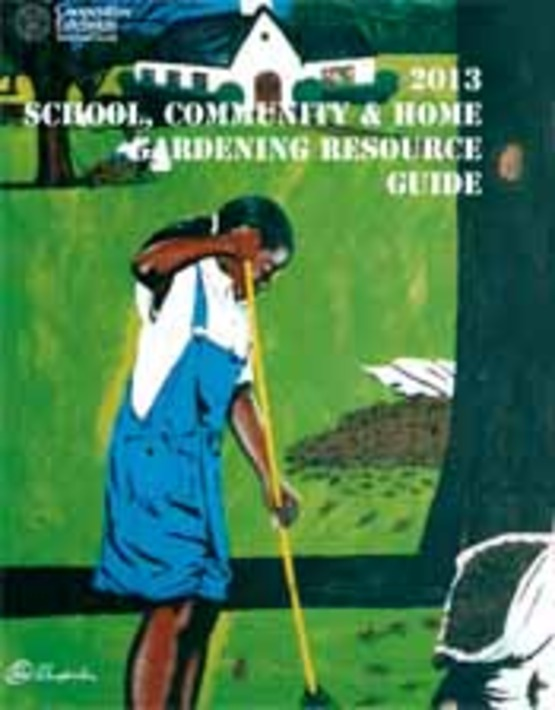 """Use in Gardens 4 Humanity: """"2013 School, Community & Home Gardening Resource Guide"""""""