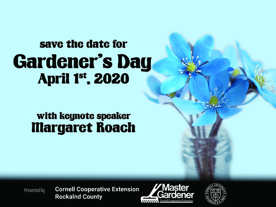 Save April 1, 2020 for Gardener's Day featuring keynote speaker Margaret Roach.