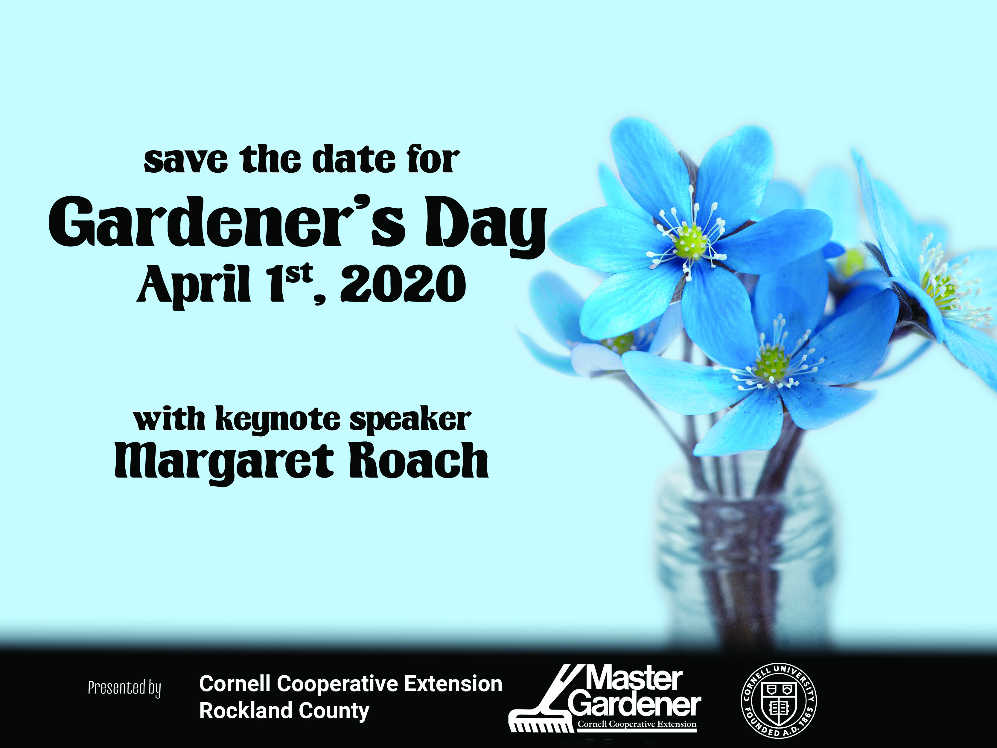 Save the Date for Gardener's Day 2020 on April 1st with keynote speaker Margaret Roach