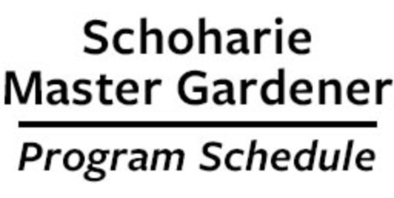 Schoharie Master Gardener Program Schedule