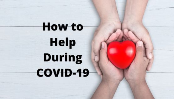 How to Help During Covid-19