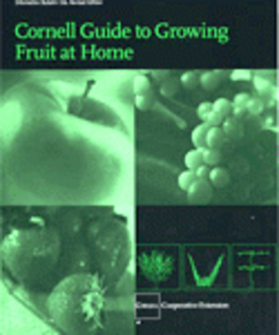 Cornell Guide to Growing Fruit at Home