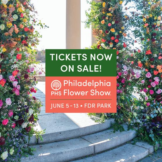 Tickets Now on Sale! Philadelphia Flower Show, June 5-13, FDR Park
