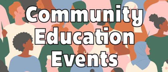 Community Education Events