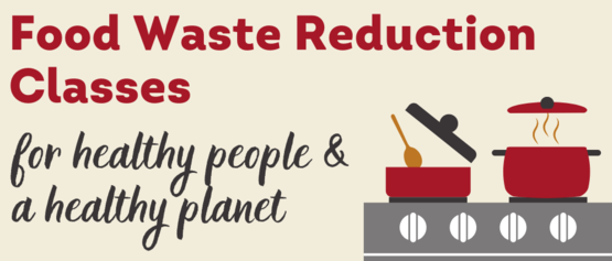Food waste reduction classes for healthy people and a healthy planet