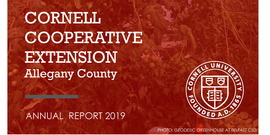 2019 was a fantastic year of growth for Cornell Cooperative Extension of Allegany County. Please check out or Annual Report for more information​.