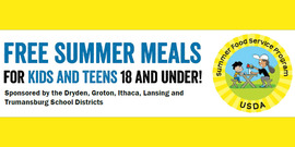 usda logo and text saying Free summer meals for kids and teens 18 and under! Sponsored by the Dryden, Groton, Ithaca, Lansing and Trumansburg School Districts.