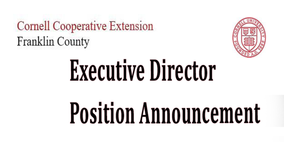 Cornell Cooperative Extension Franklin County Word Font with Cornell Emblem to the side. Beneath, announcement: Executive Director Position Announcement