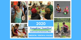 """pictures of families in different activities, with the text: """"Tompkins Families! 2020 Family & Community Development, Mission, Vision and Values"""""""