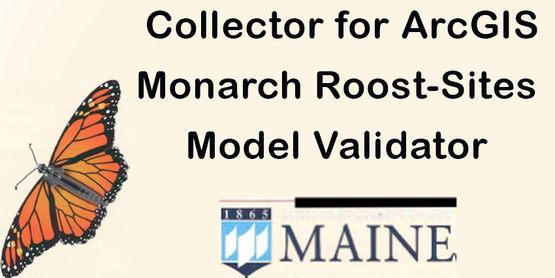 Buttery Fly Image with University of Main Logo under Title Collector for ArcGIS Monarch Roost-Sites Model Validator