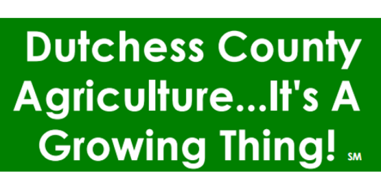Dutchess County Agriculture…It's A Growing Thing!