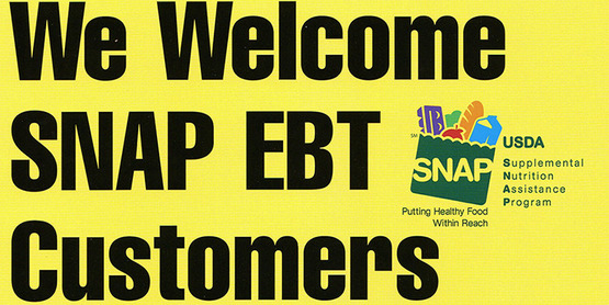 DON'T FORGET TO USE YOUR EBT/SNAP CARD TO SAVE EVEN MORE $$$