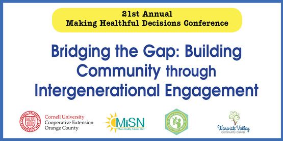 21st Annual Making Healthy Decisions Conference. Bridging the Gap: Building Community through Intergenerational Programs