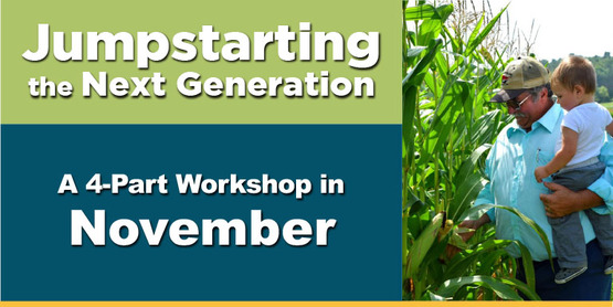 Jumpstarting the Next Generation:Business Planning Workshop for Future Farm Leaders (Fall 2017)