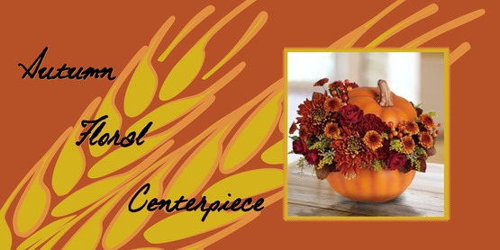 Floral Arrangement Class: Autumn Centerpiece