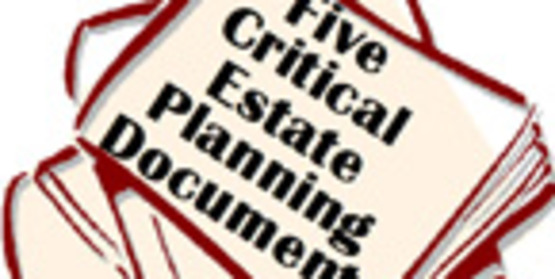 Five Critical Documents for your Estate