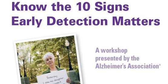 Know the 10 Signs of Alzheimer's. Early Detection Matters.
