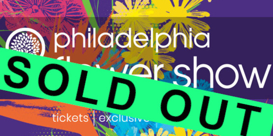 2019 Philly Flower Show SOLD OUT