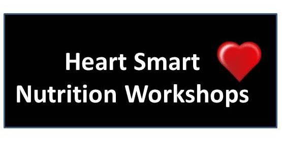 Heart Smart Nutrition Workshop - Part 1