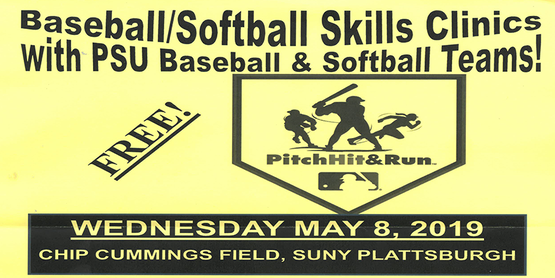 Title: Baseball/Softball Skills Clinics with PSU Baseball & Softball Teams! Free. Pitch Hit & Run logo with MLB logo inside of home base. Date and location of Wednesday May 8, 2019, Chip Cummings Field, SUNY Plattsburgh.