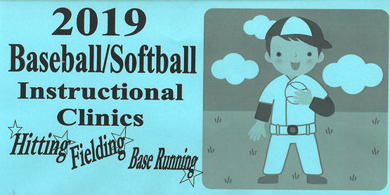Title: 2019 Baseball/Softball Instructional Clinics. Picture of boy in baseball uniform out in a field holding a baseball. Words Hitting Fielding and Base Running written across bottom of title with stars behind them.