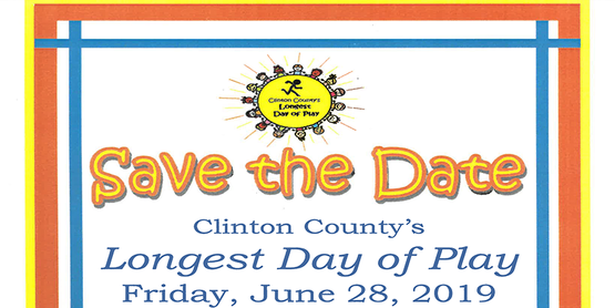 Save the Date Title: Clinton County's Longest Day of Play. Date of Friday, June 28, 2019.