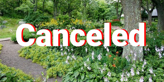Garden walks Canceled