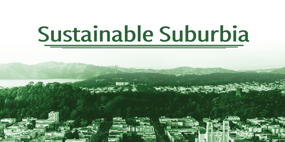 Sustainable Suburbia series