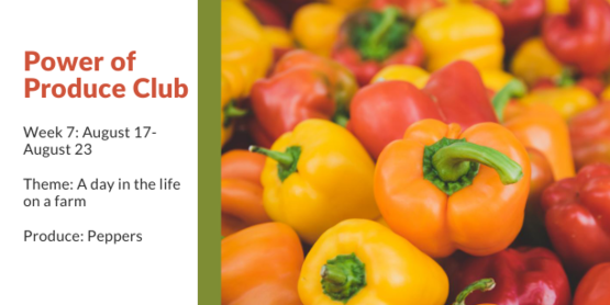 Power of Produce Club: Week 7