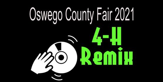 Oswego County Fair 2021 4-H Remix