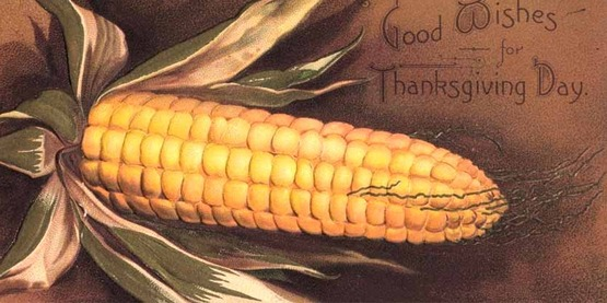 Vintage Thanksgiving Postcard with an ear of corn, Ellen H. Clapsaddle artist, published by the International Art Publishing Company - New York - Berlin, circa 1907.