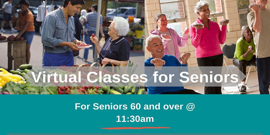 Virtual Classes for Seniors title with images of seniors exercising and eating healthy