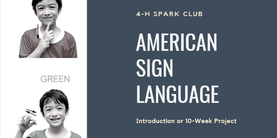 4-H SPARK CLUB: American Sign Language