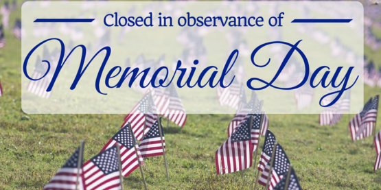 closed for Memorial Day holiday
