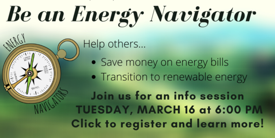"Photos of volunteers and logo of Energy Navigators program with words ""Join us for a promotional session tuesday March 16, at 6pm."""