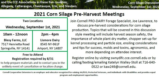 Cornell Cooperative Extension's Southwest New York Dairy, Livestock, and Field Crops Program will be offering two Corn Silage Pre-harvest meetings in the region on Wednesday, September 1st, 2021.