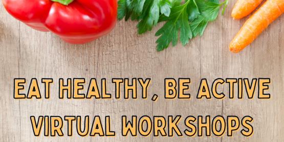 Eat Healthy Be Active Workshops