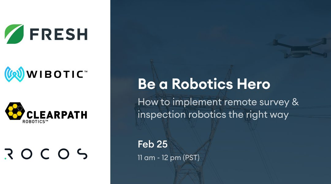 [Webinar] Be a Robotics Hero: How to implement remote survey & inspection robotics the right way