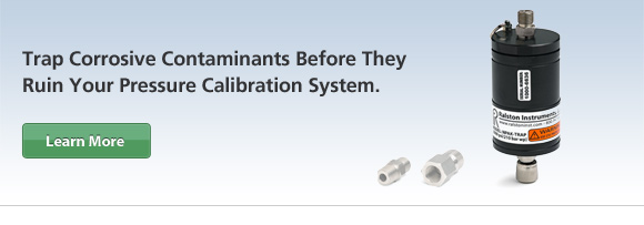 Trap Corrosive Contaminants Before They Ruin Your Pressure Calibration System.