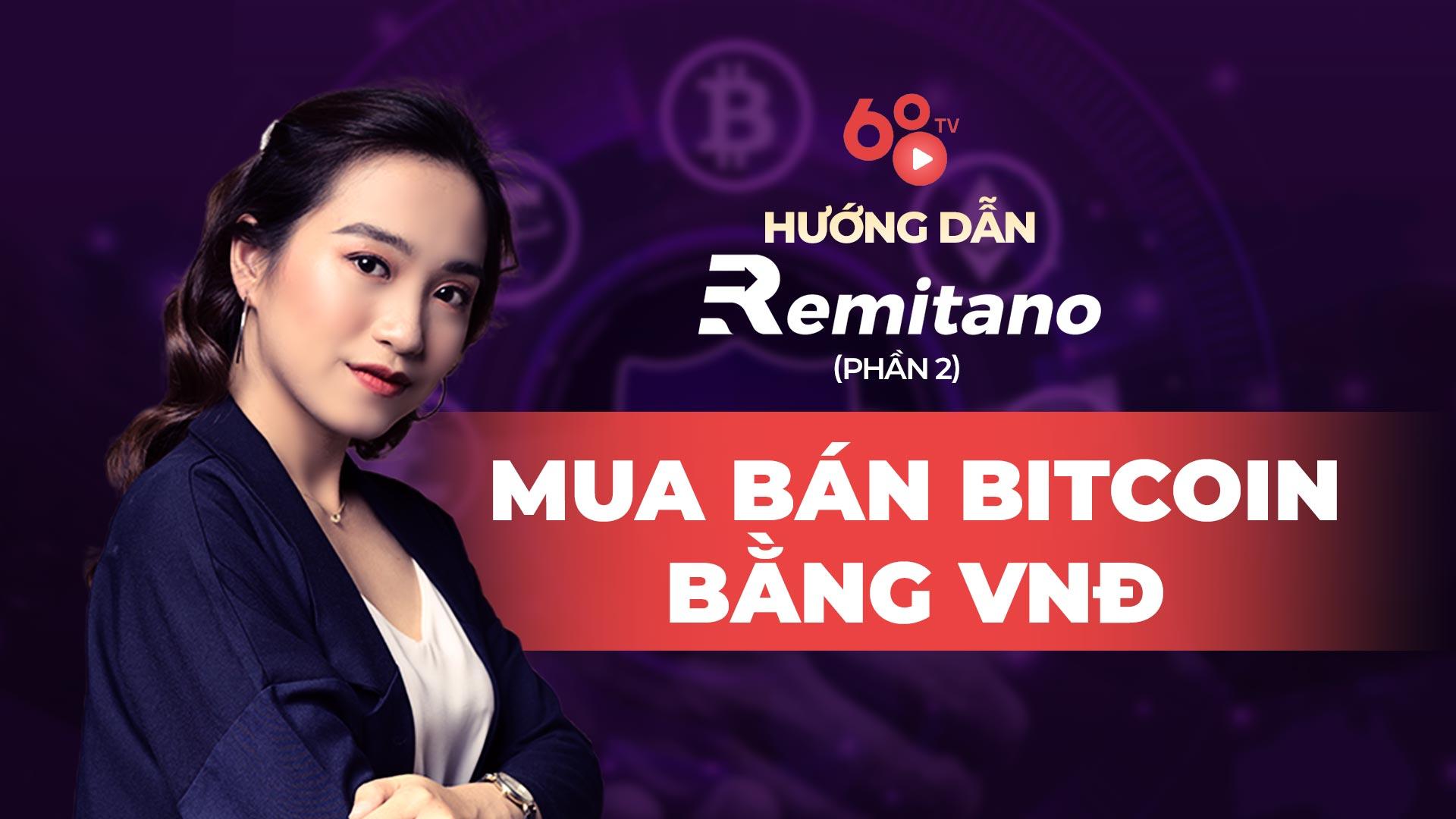 Hướng dẫn Remitano – Cách mua bán Bitcoin bằng VND trên sàn Remitano