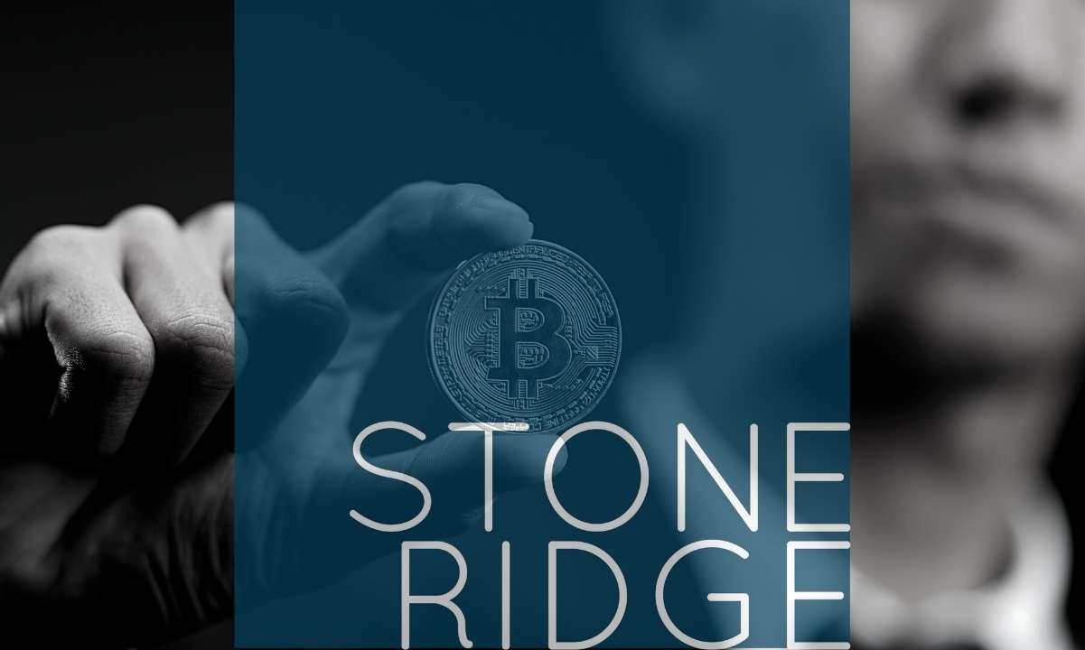 Quỹ quản lý tài sản 10 tỷ USD Stone Ridge đăng ký thành lập quỹ Bitcoin mới với SEC